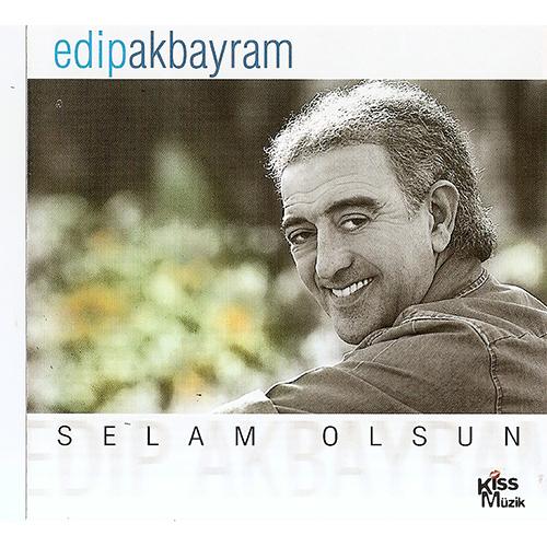 Edip Akbayram Selam olsun